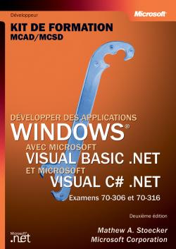 Développer des applications Windows avec Microsoft Visual basic .NET et Microsoft Visual C Sharp
