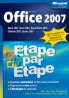Office 2007 : Etape par Etape Word 2007, Excel 2007, PowerPoint 2007, Outlook 2007, Access 2007