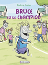 Bruce est un champion