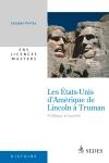 Les États-Unis d'Amérique de Lincoln à Truman