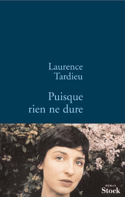 Puisque rien ne dure - Laurence Tardieu 9782234059276-G