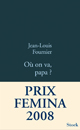 O&ugrave; on va papa ? - Jean-Louis Fournier