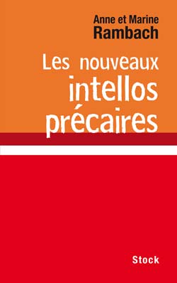Les nouveaux intellos pr&eacute;caires
