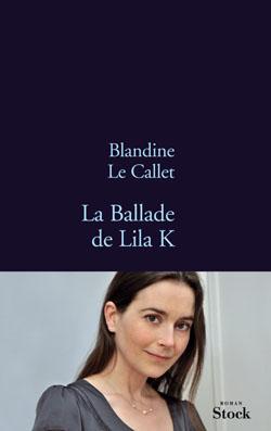 LA BALLADE DE LILA K. de Blandine Le Callet 9782234064829-G