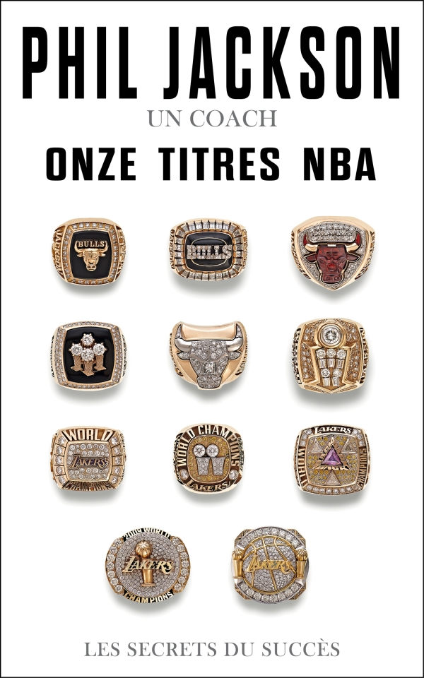 Phil Jackson - Un coach, Onze titres NBA, Les secrets du succès