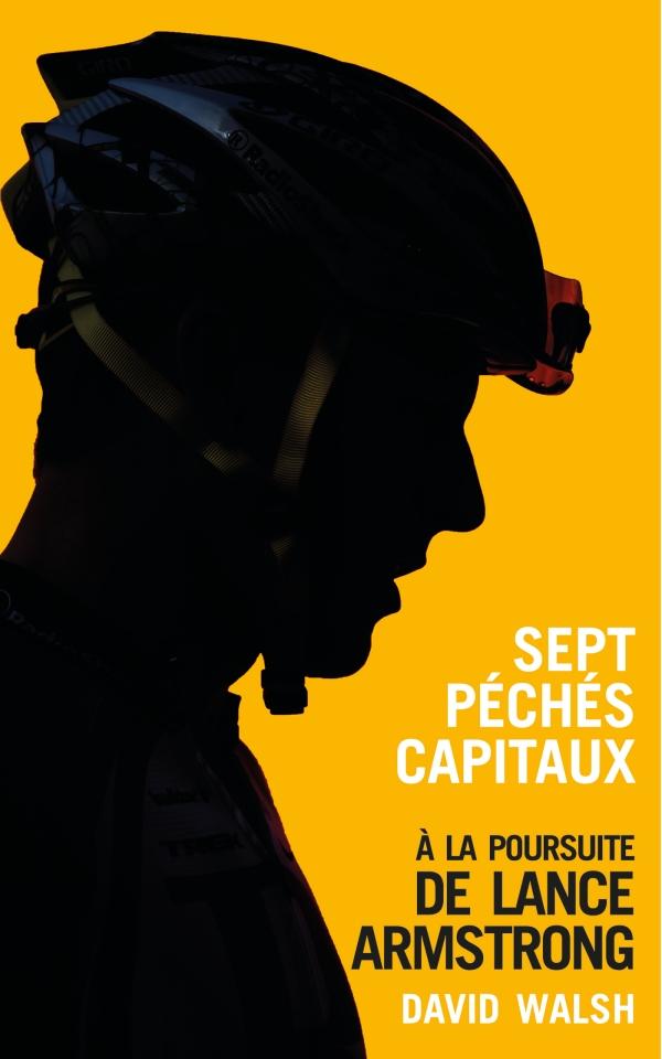 Sept péchés capitaux, à la poursuite de Lance Armstrong