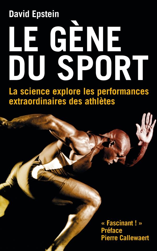 Le gène du sport, La science explore les performances extraordinaires des athlètes