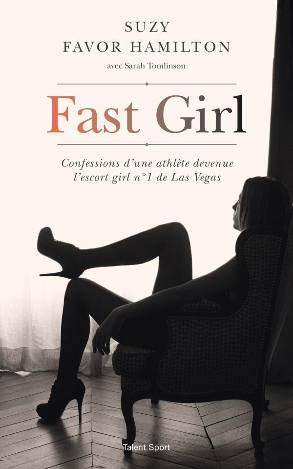 Fast Girl, Confessions d'une athlète devenue l'escort girl n°1 de Las Vegas