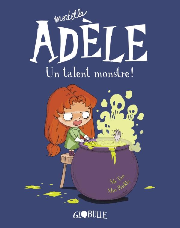 Mortelle Ad?le, Tome 06, Un talent monstre !