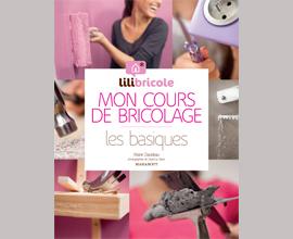 Mon cours de bricolage Lilibricole
