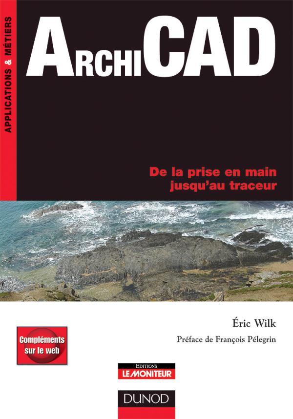 ArchiCAD : De la prise en main jusqu'au traceur.