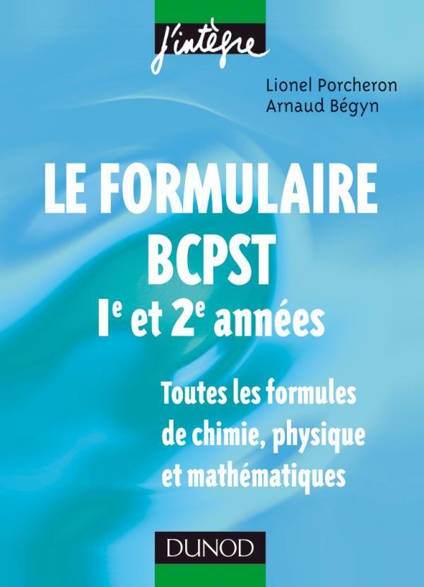 Le formulaire BCPST 1re et 2e années. 1200 formules de chimie, physique et mathématiques