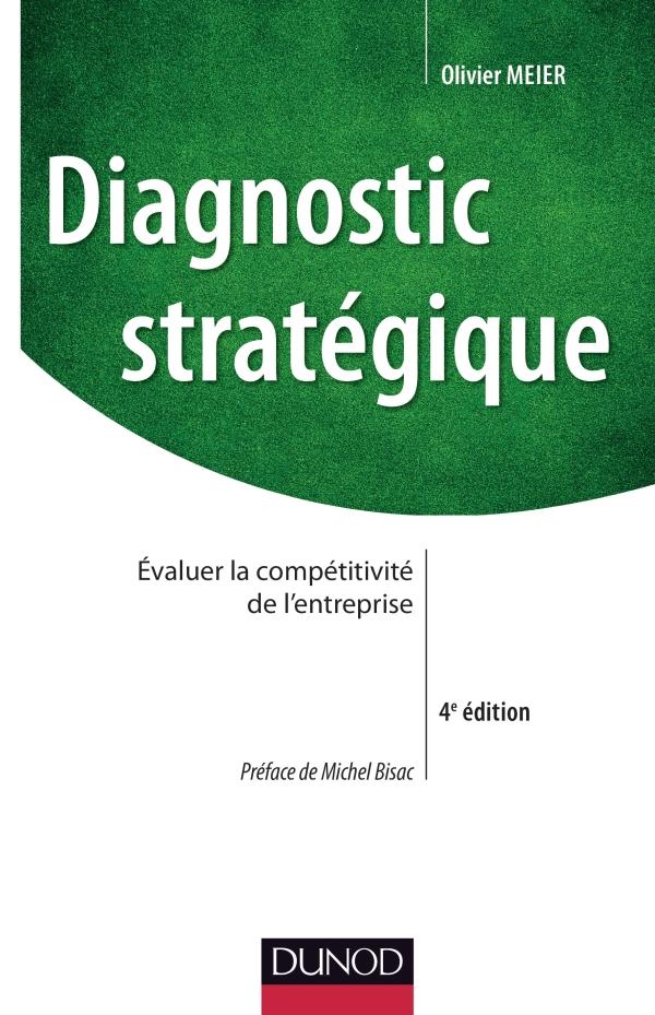 Diagnostic stratégique : Évaluer la compétitivité de l'entreprise.