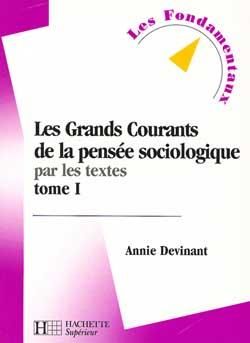 Les grands courants de la pensée sociologique par les textes - Tome 1