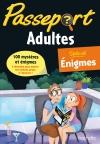 Passeport Adultes Cahier de vacances - Spécial Enigmes