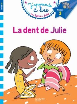 Sami et Julie CP Niveau 3 La dent de Julie