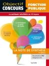 Objectif Concours - Réussir La Note De Synthèse - Catégories A et B