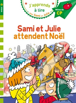 Sami et Julie CP Niveau 2 attendent Noël