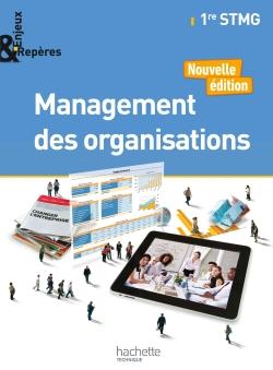 Enjeux et Repères Management des organisations 1re STMG - Livre élève - Ed. 2017