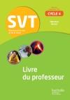 SVT cycle 4 / 5e, 4e, 3e - Livre du professeur - éd. 2017