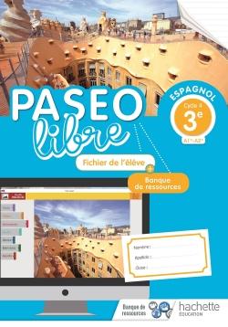 Paseo libre Espagnol 3e - Fichier de l'élève - Éd. 2018