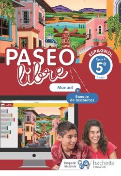 Paseo libre Espagnol 5e - Manuel élève - Éd. 2018