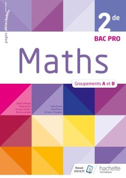 Mathématiques 2de Bac Pro Industriel Groupements A et B - Livre élève - Éd. 2018