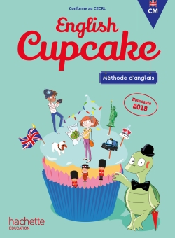 Anglais CM - Collection English Cupcake - Livre élève - Ed. 2018
