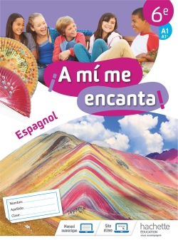 A mi me encanta espagnol cycle 3 6e - Cahier d'activités - Ed. 2018