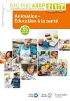 Animation-Éducation à la santé 2de, 1re, Tle Bac Pro ASSP - Livre élève - Éd. 2018