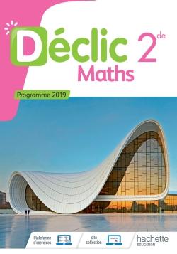 Mathématiques Déclic 2nde - Livre Élève - Ed. 2019