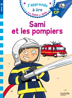Sami et Julie CP Niveau 3 Sami et les pompiers