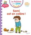 Les histoires de P'tit Sami Maternelle (3-5 ans) : Sami est en colère !