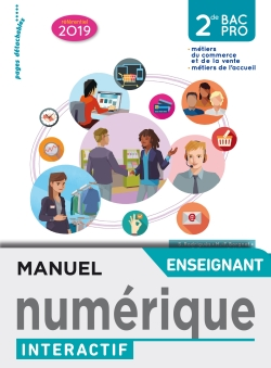 Famille des métiers de la relation client 2de Bac Pro - Manuel interactif enseignant - Éd. 2019