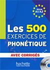 Les 500 Exercices de phonétique A1/A2 - Livre + corrigés intégrés + CD audio MP3