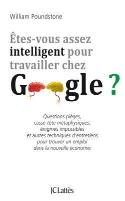 Êtes-vous assez intelligent pour travailler chez Google - William Poundstone