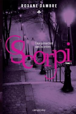 Scorpi T01 : ceux qui marchent dans les ombres -