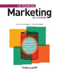 """Le tour du marketing en 12 étapes, Dunod (collection """"La Boîte à culture"""")"""