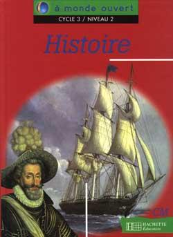 A monde ouvert Histoire CM - Livre de l'élève - Ed.1996