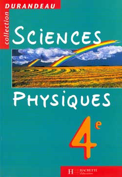Sciences physiques - 4e - Livre de l'élève - Edition 1998