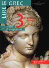 Lire le grec 3e - Livre de l'élève - Edition 1998