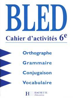 Bled 6e - Cahier d'activités - Edition 1998