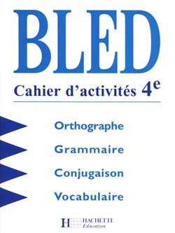 Bled 4e - Cahier d'activités - Edition 1998