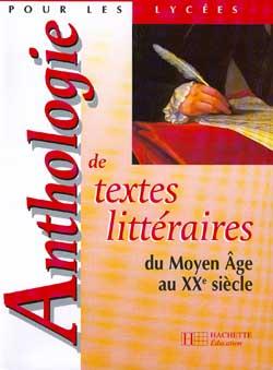 Anthologie de textes littéraires du Moyen Age au XXe siècle - Livre de l'élève - Edition 1998