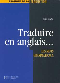 Traduire... en anglais - Les mots grammaticaux