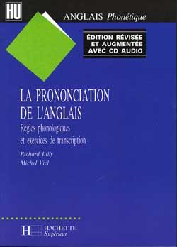 La Prononciation de l'anglais, règles phonologiques et exercices de transcription - Avec CD Audio