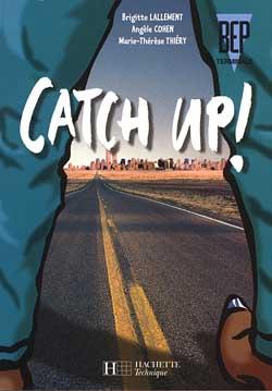 Catch up ! Terminale BEP - Livre de l'élève - Ed.2001