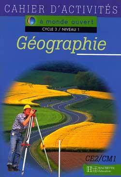 A monde ouvert Géographie CE2 - Cahier d'activités - Ed.1996