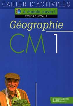 A monde ouvert Géographie CM1 - Cahier d'activités - Ed.1996