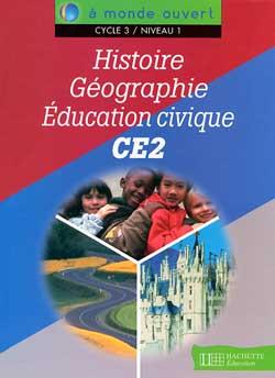 A monde ouvert Histoire Géographie Education civique CE2 - Livre élève - Ed.2000